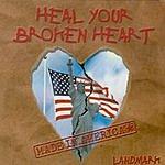 Landmark Heal Your Broken Heart