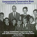 Paul Kerian Compassionate Conservative Blues & Harmonica: The Secrets Of How To Play