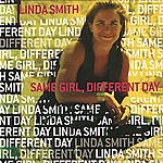 Linda Smith Same Girl, Different Day