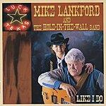 Mike Lankford Like I Do