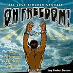 The Lucy Kinchen Chorale Oh Freedom! A Live Performance Of Negro Spirituals