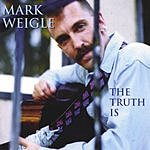 Mark Weigle The Truth Is