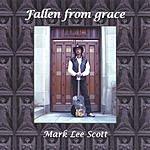 Mark Lee Scott Fallen From Grace