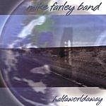 Mike Farley Band Half A World Away
