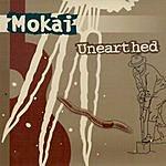 Mokai Unearthed
