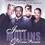 Isaac Mullins & Divine Promise There's A Blessing WIth Your Name On It!