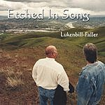Lukenbill-Faller Etched In Song