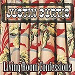 Justin Curtis Living Room Confessions