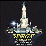 Jorge R. Lozano 'Para Juarez' Y Para Todo El Mundo