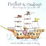 Linda W. Purdy Pirates & Cowboys: More Songs For You & Me