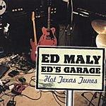 Ed Maly Ed's Garage: Hot Texas Tunes