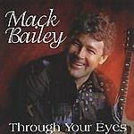 Mack Bailey Through Your Eyes