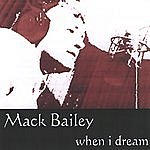 Mack Bailey When I Dream