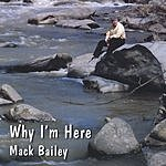 Mack Bailey Why I'm Here