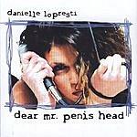 Danielle Lopresti Dear Mr. Penis Head