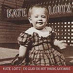 Kate Liotz I'm Glad I'm Not Young Anymore