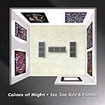 Zee, Zoe, Kyle & Friends Colors Of Night