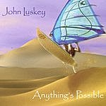John Luskey Anything's Possible
