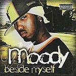 Moody Beside Meself