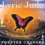 Lyric Jude Forever Changed