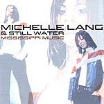 Michelle Lang & Still Water Mississippi Music