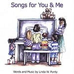 Linda W. Purdy Songs For You & Me