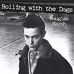 Douglas Marsh Rolling With The Dogs