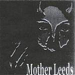 Mother Leeds Mother Leeds
