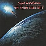 Lloyd Minthorne Just Visiting Planet Earth