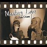 Monkey Love Too Close To Home
