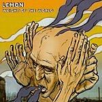 Lemon Weight Of The World