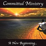 Committed Ministry A New Beginning