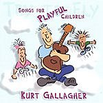 Kurt Gallagher Try To Fly: Songs For Playful Children