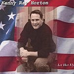 Kenny Ray Horton Let Her Fly