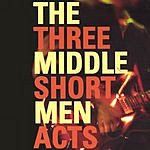 The Middle Men Three Short Acts
