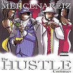The Mercenariez The Hustle Continues