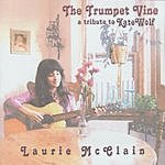 Laurie McClain The Trumpet Vine: A Tribute To Kate Wolf