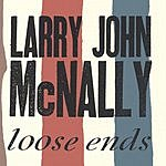 Larry John McNally Loose Ends