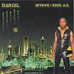 Marcel Uptown: 2025 A.D.