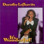 Dorothy Lefkovits It's Wonderful!