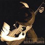 Michael Miles Through