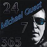 Michael Quest 24-7-365