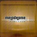 Melodrome The Sidewalk Ends