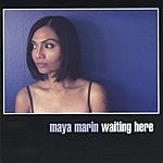 Maya Marin Waiting Here