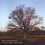 Marc Douglas Berardo As You Make Your Way