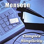 Monsoon Complex Simplicity