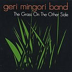 Geri Mingori Band The Grass On The Other Side