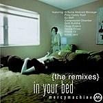 Mercy Machine In Your Bed (The Remixes)