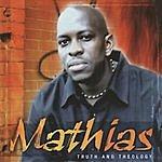 Mathias Truth & Theology