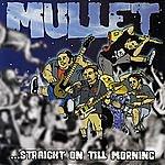Mullet Straight On Till Morning